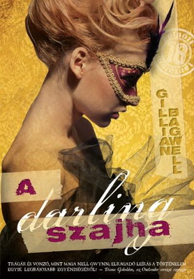 Gillian Bagwell: A darling szajha / The Darling Strumpet (könyv; 2011)