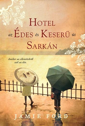 Hotel az Édes és Keserű út sarkán (könyv; 2009)