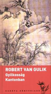 Robert Van Gulik: Gyilkosság Kantonban (könyv; 2006)