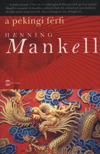 Henning Mankell: A pekingi férfi (könyv; 2011)