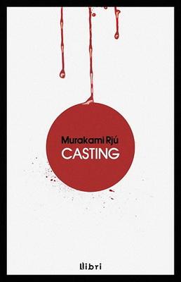 Murakami Rjú: Casting / Audition (könyv; 2012)