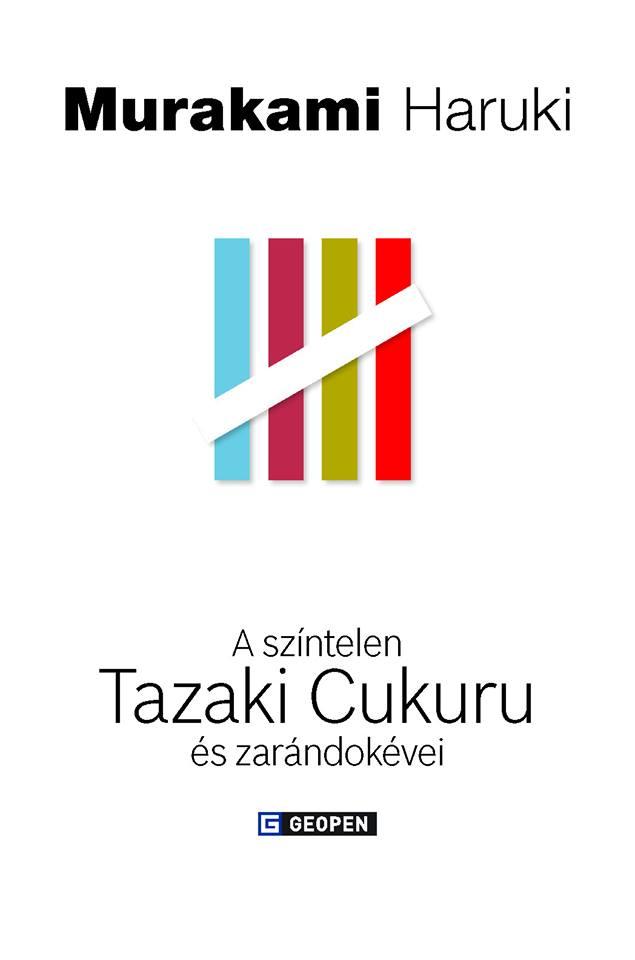Murakami Haruki: A színtelen Tazaki Cukuru és zarándokévei (2013)