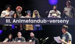 III. Animefandub verseny: eredmények és videófelvétel