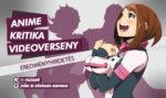 Animekritika videoverseny: A végeredmény (2018. nyár)