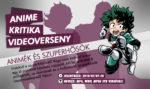 Animekritika videoverseny: Animék és szuperhősök (2018. nyár)
